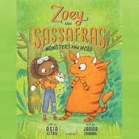 Zoey and Sassafras: Monsters and Mold - Asia Citro