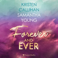 Forever and ever - Samantha Young, Kristen Callihan