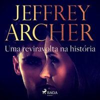 Uma reviravolta na história - Jeffrey Archer