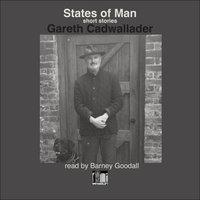 States of Man: Short Stories - Gareth Cadwallader