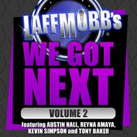 Laffmobb's We Got Next, Vol. 2