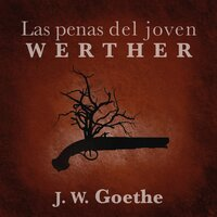 Las penas del joven Werther - Johann Wolfgang von Goethe