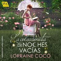 La coleccionista de noches vacías - Lorraine Cocó