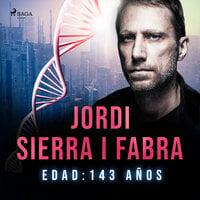 Edad. 143 años - Jordi Sierra i Fabra