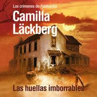 Las huellas imborrables - Camilla Läckberg
