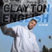 Clayton English : All the Same - Clayton English