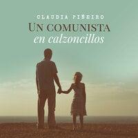 Un comunista en calzoncillos - Claudia Piñeiro