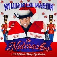 William Lee Martin: The Nutcracker - William Lee Martin