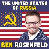 Ben Rosenfeld: The United States of Russia