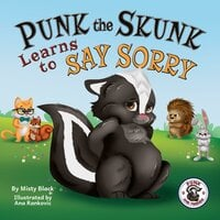 Punk the Skunk Learns to Say Sorry - Misty Black