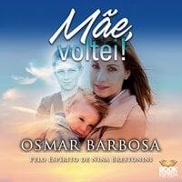 Mãe, voltei! - Osmar Barbosa