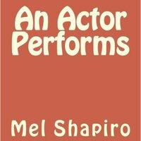 An Actor Performs - Mel Shapiro