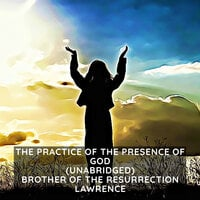 The Practice of the Presence of God - Brother of the Resurrection Lawrence