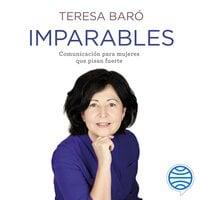 Imparables - Teresa Baró