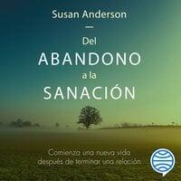Del abandono a la sanación - Susan Anderson