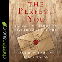 The Perfect You : God's Invitation to Live from the Heart - Andrew Farley, Tim Chalas