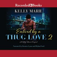 Enticed by a Thug Love 2 - Kelly Marie