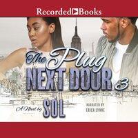The Plug Next Door 3 - Sol