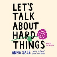 Let's Talk About Hard Things - Anna Sale