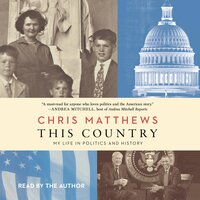 This Country: My Life in Politics and History - Chris Matthews