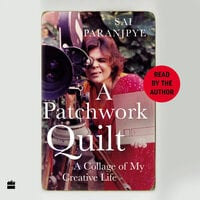 A Patchwork Quilt: A Collage of My Creative Life - Sai Paranjpye