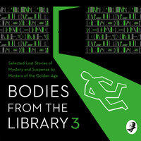 Bodies from the Library 3 - Dorothy L. Sayers, Agatha Christie, Anthony Berkeley, Nicholas Blake