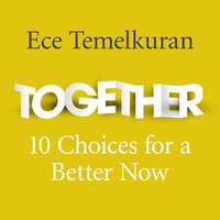Together: 10 Choices for a Better Now - Ece Temelkuran