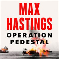 Operation Pedestal - Max Hastings