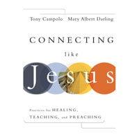 Connecting Like Jesus - Tony Campolo, Mary Albert Darling