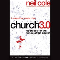 Church 3.0 : Upgrades for the Future of the Church - Neil Cole