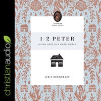 1-2 Peter: Living Hope in a Hard World - Lydia Brownback