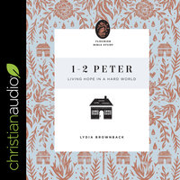 1-2 Peter : Living Hope in a Hard World - Lydia Brownback