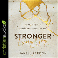 Stronger Every Day : 9 Tools for an Emotionally Healthy You - Janell Rardon