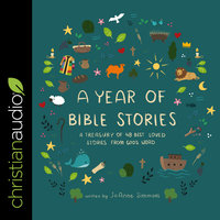 A Year of Bible Stories: A Treasury of 48 Best Loved Stories from God's Word - JoAnne Simmons