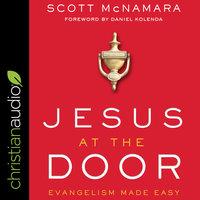 Jesus at the Door : Evangelism Made Easy - Scott McNamara