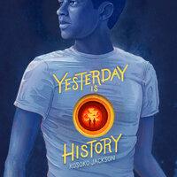 Yesterday Is History - Kosoko Jackson