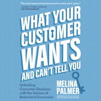 What Your Customer Wants and Can't Tell You - Melina Palmer