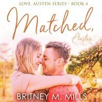 Matched, Austen: A Best Friend's Brother Romance - Britney M. Mills