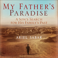 My Father's Paradise: A Son's Search for His Jewish Past in Kurdish Iraq - Ariel Sabar
