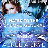 Mated To The Cyborg General - Aurelia Skye