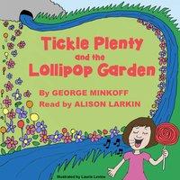 Tickle Plenty and the Lollipop Garden - George Robert Minkoff