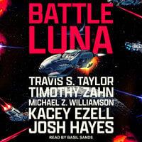 Battle Luna - Timothy Zahn, Travis S. Taylor, Kacey Ezell, Michael Z. Williamson, Josh Hayes
