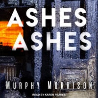 Ashes Ashes - Murphy Morrison