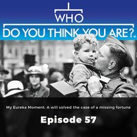 Who Do You Think You Are? My Eureka Moment: A will solved the case of a missing fortune: Episode 57