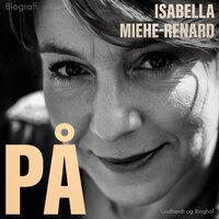 På - Isabella Miehe-Renard