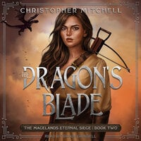 The Dragon's Blade - Christopher Mitchell
