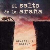 El salto de la araña - Graziella Moreno
