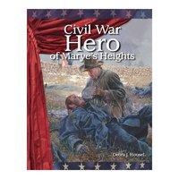 Civil War Hero of Marye's Heights - Debra Housel