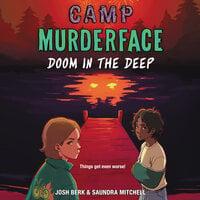 Camp Murderface #2: Doom in the Deep - Saundra Mitchell, Josh Berk