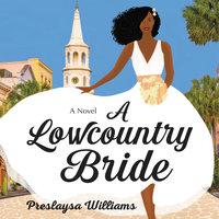 A Lowcountry Bride - Preslaysa Williams